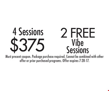 $3752 free 4 Sessions Vibe Sessions. Must present coupon. Package purchase required. Cannot be combined with other offer or prior purchased programs. Offer expires 7-28-17.