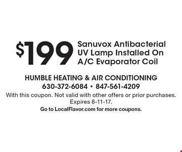 $199 Sanuvox Antibacterial UV Lamp Installed On A/C Evaporator Coil. With this coupon. Not valid with other offers or prior purchases. Expires 8-11-17. Go to LocalFlavor.com for more coupons.