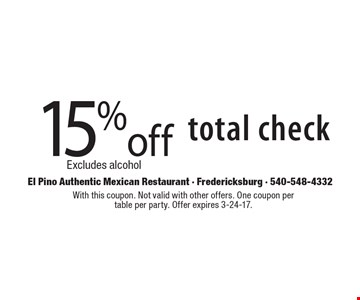 15% off total check. Excludes alcohol. With this coupon. Not valid with other offers. One coupon per table per party. Offer expires 3-24-17.
