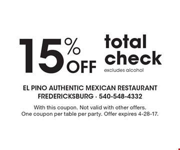 15% Off total check. Excludes alcohol. With this coupon. Not valid with other offers. One coupon per table per party. Offer expires 4-28-17.