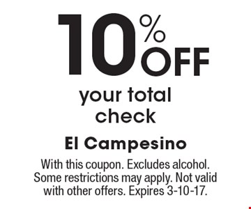 10% Off your total check. With this coupon. Excludes alcohol. Some restrictions may apply. Not valid with other offers. Expires 3-10-17.