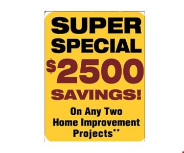 Super Special $2,500 Savings!