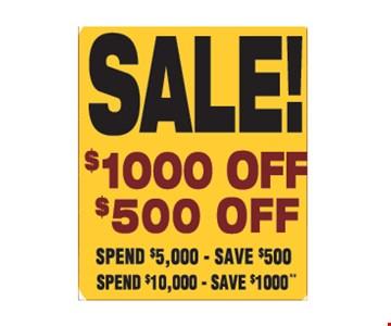 Sale! Spend $5,000, save $500. Spend $10,000, save $1000
