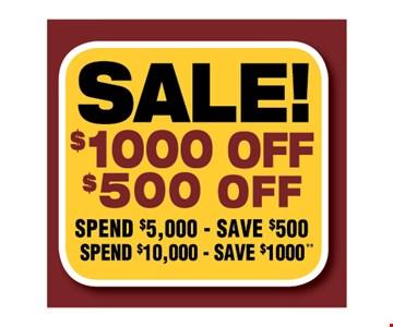 Spend $5,000 Save $500. Spend $10,000 Save $1,000