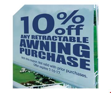 10% off any retractable awning purchase. With this coupon. Not valid with prior purchases. Offer expires 7/10/17.