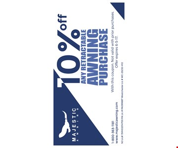 10% off any retractable awning purchase. With this coupon. Not valid with prior purchases. Offer expires 6-5-17.