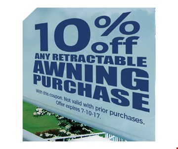 10% off any retractable awning purchase. With this coupon. Not valid with prior purchases. Offer expires 7-10-17