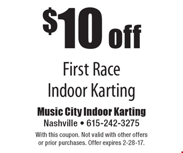 $10 off first race indoor karting. With this coupon. Not valid with other offers or prior purchases. Offer expires 2-28-17.