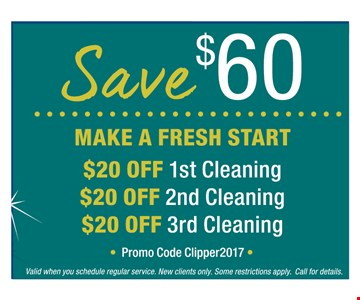 Save $60 $20 Off 1st cleaning, $20 off 2nd cleaning, $20 3rd cleaning