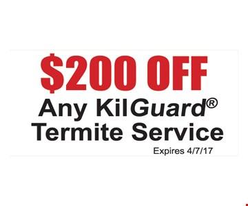 $200 off any KilGuard® termite service