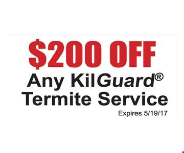 $200 off any Kil Guard termite service