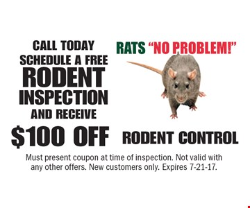 CALL TODAY TO SCHEDULE A FREE RODENT INSPECTION AND RECEIVE $100 OFF RODENT CONTROL. Must present coupon at time of inspection. Not valid with any other offers. New customers only. Expires 7-21-17.