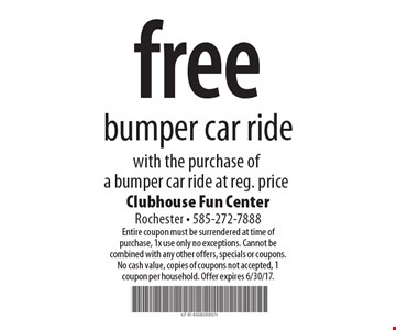 free bumper car ride with the purchase of a bumper car ride at reg. price. Entire coupon must be surrendered at time of purchase, 1x use only no exceptions. Cannot be combined with any other offers, specials or coupons. No cash value, copies of coupons not accepted, 1 coupon per household. Offer expires 6/30/17.