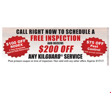 Free inspection and $200 off any Kilguard service.