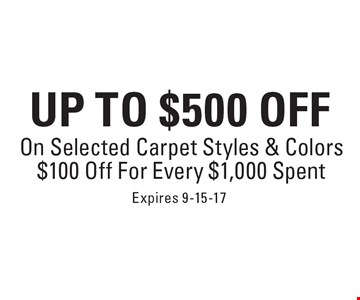 Up to $500 off On Selected Carpet Styles & Colors $100 Off For Every $1,000 Spent. Expires 9-15-17