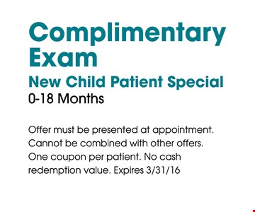 New Child Patient Special. Complimentary Exam