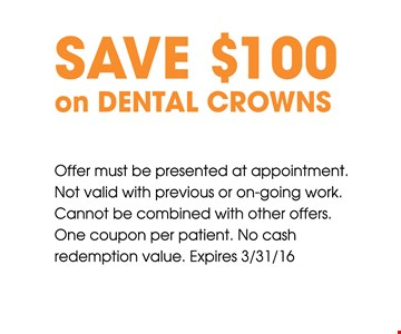 Save $100 on dental crowns