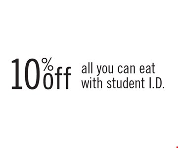 10% off all you can eat with student I.D..
