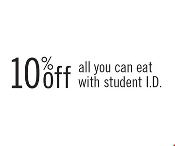 10% off all-you-can-eat with student I.D.