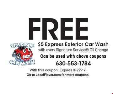 Free $5 Express Exterior Car Wash with every Signature Service Oil Change. Can be used with above coupons. With this coupon. Expires 9-22-17. Go to LocalFlavor.com for more coupons.