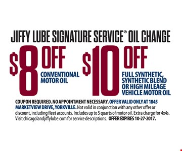 $8 off Conventional Motor Oil or $10 off Full Synthetic, Synthetic Blend or High Mileage Vehicle Motor Oil