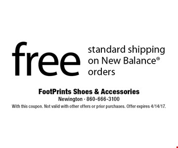 Free standard shipping on New Balance orders. With this coupon. Not valid with other offers or prior purchases. Offer expires 4/14/17.