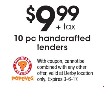 $9.99 + tax 10 pc handcrafted tenders. With coupon, cannot be combined with any other offer, valid at Derby location only. Expires 3-6-17.