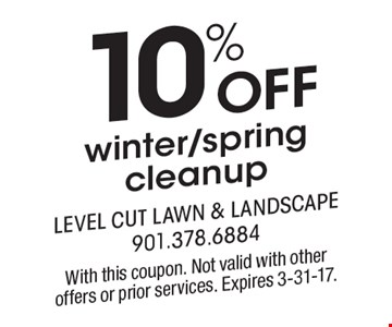 10% off winter/spring cleanup. With this coupon. Not valid with other offers or prior services. Expires 3-31-17.
