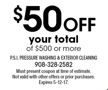 $50 Off your total of $500 or more. Must present coupon at time of estimate. Not valid with other offers or prior purchases. Expires 5-12-17.