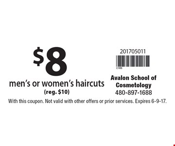 $8 men's or women's haircuts (reg. $10). With this coupon. Not valid with other offers or prior services. Expires 6-9-17.