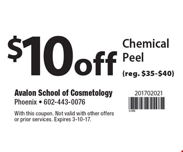 $10 off Chemical Peel (reg. $35-$40). With this coupon. Not valid with other offers or prior services. Expires 3-10-17.