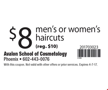 $8 men's or women'shaircuts (reg. $10). With this coupon. Not valid with other offers or prior services. Expires 4-7-17.