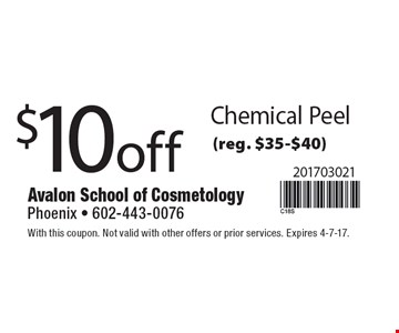 $10 off Chemical Peel (reg. $35-$40). With this coupon. Not valid with other offers or prior services. Expires 4-7-17.