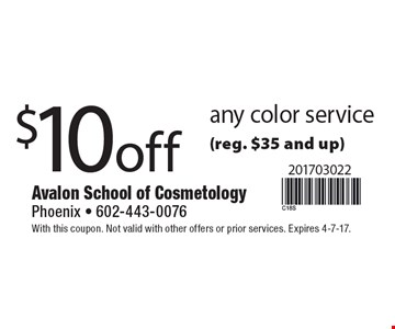 $10 off any color service (reg. $35 and up). With this coupon. Not valid with other offers or prior services. Expires 4-7-17.