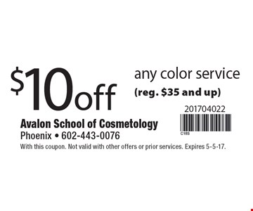 $10 off any color service (reg. $35 and up). With this coupon. Not valid with other offers or prior services. Expires 5-5-17.