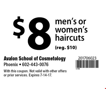 $8 men's or women'shaircuts (reg. $10). With this coupon. Not valid with other offers or prior services. Expires 7-14-17.
