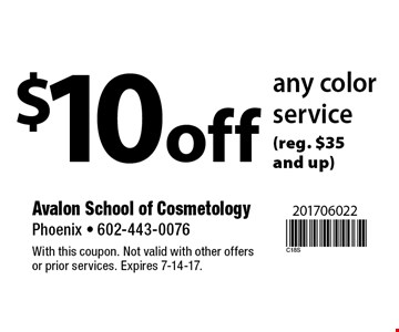 $10 off any color service (reg. $35 and up). With this coupon. Not valid with other offers or prior services. Expires 7-14-17.