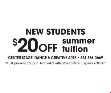 $20 OFF summer tuition. Must present coupon. Not valid with other offers. Expires 7/10/17.