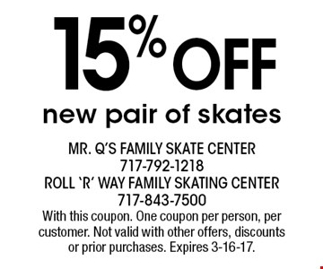 15% off new pair of skates. With this coupon. One coupon per person, per customer. Not valid with other offers, discounts or prior purchases. Expires 3-16-17.