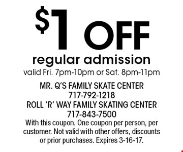 $1 off regular admission valid Fri. 7pm-10pm or Sat. 8pm-11pm. With this coupon. One coupon per person, per customer. Not valid with other offers, discounts or prior purchases. Expires 3-16-17.
