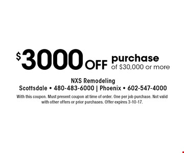$3000 off purchase of $30,000 or more. With this coupon. Must present coupon at time of order. One per job purchase. Not valid with other offers or prior purchases. Offer expires 3-10-17.