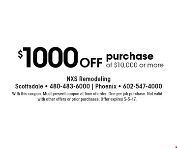 $1000 off purchase of $10,000 or more. With this coupon. Must present coupon at time of order. One per job purchase. Not valid with other offers or prior purchases. Offer expires 5-5-17.