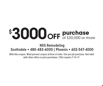 $3000 Off purchase of $30,000 or more. With this coupon. Must present coupon at time of order. One per job purchase. Not valid with other offers or prior purchases. Offer expires 7-14-17.