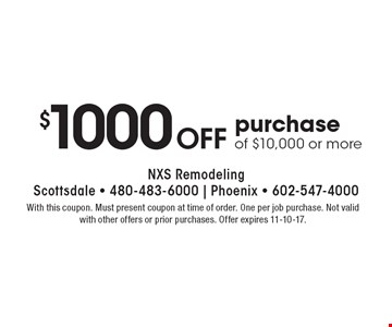 $1000 Off purchase of $10,000 or more. With this coupon. Must present coupon at time of order. One per job purchase. Not valid with other offers or prior purchases. Offer expires 11-10-17.