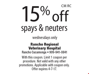 15% off spays & neuters, Wednesdays only. With this coupon. Limit 1 coupon per procedure. Not valid with any other promotions. Applicable with coupon only. Offer expires 4-7-17.