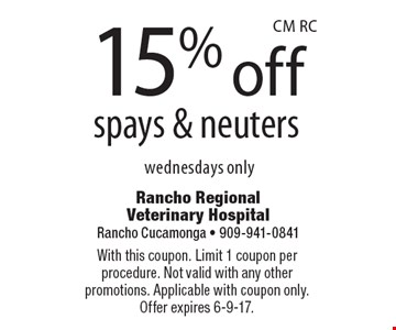 15% off spays & neuters. Wednesdays only. With this coupon. Limit 1 coupon per procedure. Not valid with any other promotions. Applicable with coupon only. Offer expires 6-9-17.