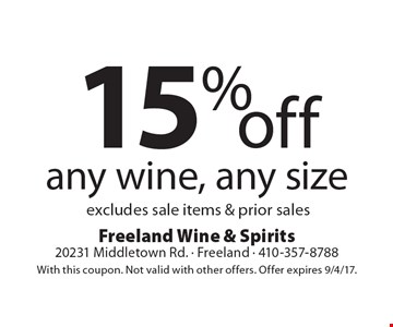 15% off any wine, any size. Excludes sale items & prior sales. With this coupon. Not valid with other offers. Offer expires 9/4/17.