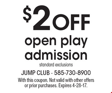 $2 OFF open play admission. Standard exclusions. With this coupon. Not valid with other offers or prior purchases. Expires 4-28-17.