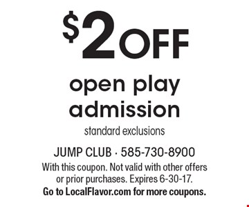 $2 OFF open play admission standard exclusions. With this coupon. Not valid with other offers or prior purchases. Expires 6-30-17.Go to LocalFlavor.com for more coupons.