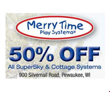 50% off all SuperSky & Cottage Systems